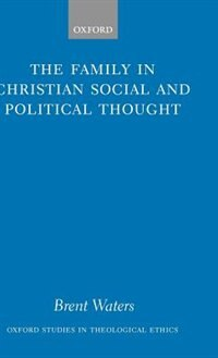 Book The Family in Christian Social and Political Thought by Brent Waters