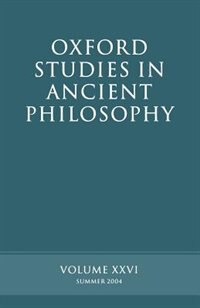 Book Oxford Studies in Ancient Philosophy XXVI: Summer 2004 by David Sedley
