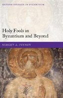 Book Holy Fools In Byzantium And Beyond by Sergey A. Ivanov