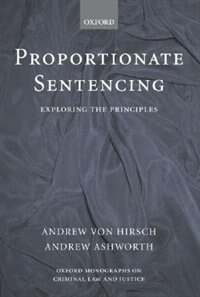 Book Proportionate Sentencing: Exploring The Principles by Andrew von Hirsch