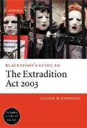 Book Blackstones Guide to the Extradition Act 2003 by Julian B. Knowles