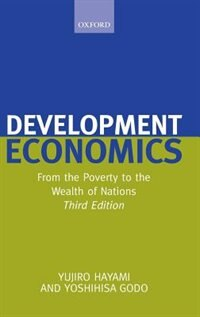 Book Development Economics: From the Poverty to the Wealth of Nations by Yujiro Hayami