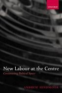 Book New Labour at the Centre: Constructing Political Space by Andrew Hindmoor