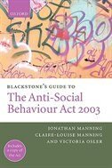 Book Blackstones Guide to the Anti-Social Behaviour Act 2003 by Jonathan Manning