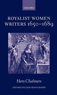 Book Royalist Women Writers, 1650-1689 by Hero Chalmers