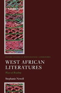 Book West African Literatures: Ways of Reading by Stephanie Newell