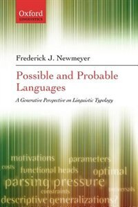 Book Possible and Probable Languages: A Generative Perspective on Linguistic Typology by Frederick J. Newmeyer