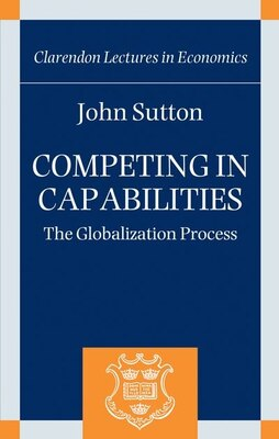 Book Competing in Capabilities: The Globalization Process by John Sutton
