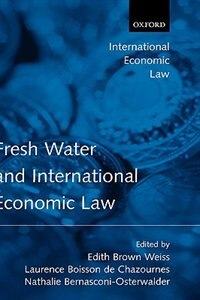 Book Fresh Water And International Economic Law by Edith Brown Weiss