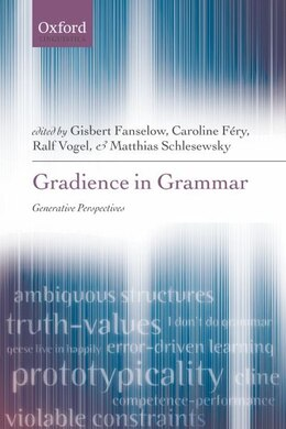 Book Gradience in Grammar: Generative Perspectives by Gisbert Fanselow