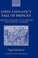 Book John Lydgates Fall of Princes: Narrative Tragedy in its Literary and Political Contexts by Nigel Mortimer
