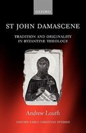 Book St John Damascene: Tradition and Originality in Byzantine Theology by Andrew Louth