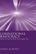 Book Plurinational Democracy: Stateless Nations in a Post-Sovereignty Era by Michael Keating
