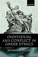 Book Individual and Conflict in Greek Ethics by Nicholas White