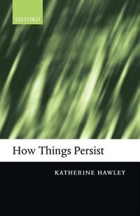 Book How Things Persist by Katherine Hawley