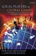 Book Local Players in Global Games: The Strategic Constitution of a Multinational Corporation by Peer Hull Kristensen
