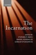 Book The Incarnation: An Interdisciplinary Symposium on the Incarnation of the Son of God by Stephen T. Davis