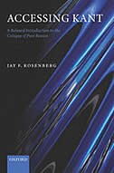 Book Accessing Kant: A relaxed introduction to the Critique of Pure Reason by Jay F. Rosenberg
