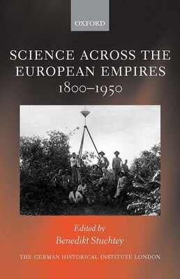 Book Science Across The European Empires 1800-1950 by Benedikt Stuchtey
