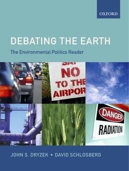 Book The Environmental Politics Reader: Debating the Earth by John S. Dryzek