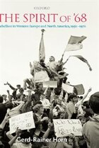 The Spirit of 68: Rebellion in Western Europe and North America, 1956-1976