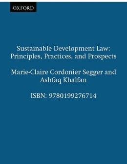 Book Sustainable Development Law: Principles, Practices, and Prospects by Marie-Claire Cordonier Segger