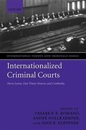 Book Internationalized Criminal Courts: Sierra Leone, East Timor, Kosovo, and Cambodia by Cesare P.R. Romano