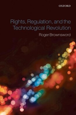 Book Rights, Regulation and the Technological Revolution by Roger Brownsword