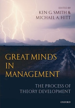 Book Great Minds in Management: The Process of Theory Development by Ken G. Smith