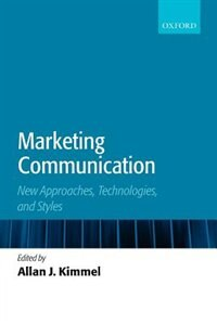 Book Marketing Communication: New Approaches, Technologies, and Styles by Allan J. Kimmel
