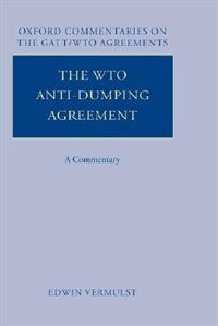 Book The Wto Anti-dumping Agreement: A Commentary by Edwin Vermulst
