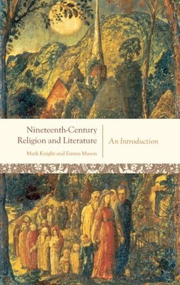 Book Nineteenth-Century Religion and Literature: An Introduction by Mark Knight