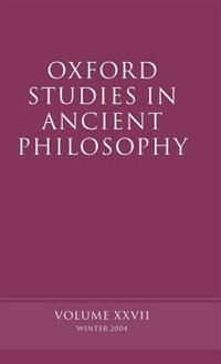 Book Oxford Studies in Ancient Philosophy XXVII: Winter 2004 by David Sedley