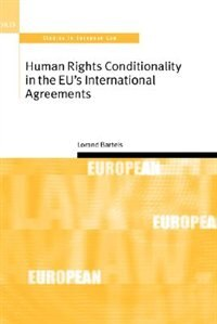 Book Human Rights Conditionality in the EUs International Agreements by Lorand Bartels