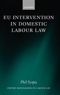 Book Eu Intervention In Domestic Labour Law by Phil Syrpis