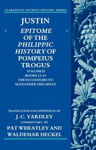 Justin: Epitome of the Philippic History of Pompeius Trogus: Volume II: Books 13-15:The Successors…