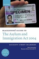 Book Blackstones Guide to the Asylum and Immigration Act 2004 by With a foreword by Baroness Helena Kennedy QC Doughty Street Chambers