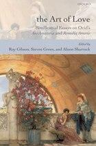 The Art Of Love: Bimillennial Essays on Ovids Ars Amatoria and Remedia Amoris