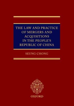 Book The Law and Practice of Mergers and Acquisitions in the Peoples Republic of China by Seung Chong