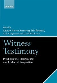 Book Witness Testimony: Psychological, Investigative and Evidential Perspectives by Anthony Heaton-Armstrong