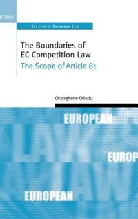 Book The Boundaries of EC Competition Law: The Scope of Article 81 by Okeoghene Odudu