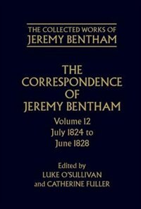 The Correspondence of Jeremy Bentham: Volume 12: July 1824 to June 1828