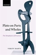 Book Plato on Parts and Wholes: The Metaphysics of Structure by Verity Harte