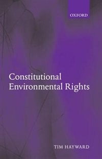 Book Constitutional Environmental Rights by Tim Hayward