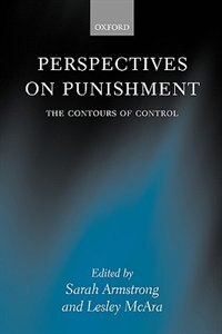Book Perspectives on Punishment: The Contours of Control by Sarah Armstrong