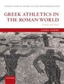 Book Greek Athletics in the Roman World: Victory and Virtue by Zahra Newby