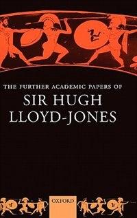 Book The Further Academic Papers Of Sir Hugh Lloyd-jones by Hugh Lloyd-Jones
