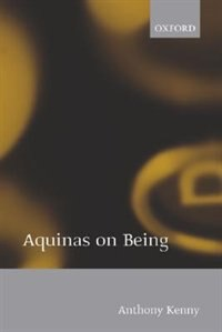Book Aquinas On Being by Anthony Kenny