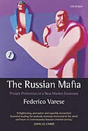 Book The Russian Mafia: Private Protection in a New Market Economy by Federico Varese