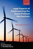 Book Legal Aspects of Implementing the Kyoto Protocol Mechanisms: Making Kyoto Work by David Freestone